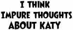 Katy (impure thoughts}
