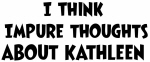 Kathleen (impure thoughts}