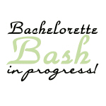 Bachelorette Bash in Progress Tshirts and Gifts