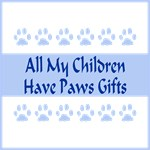 All My Children Have Paws Gifts