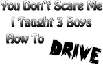 You Can't Scare Me  I Taught 3 Boys How to Drive