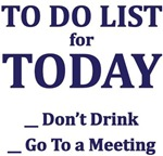 Today's Sobriety To Do List