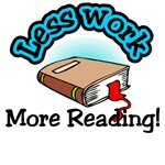 Less work more reading T-shirts and gifts.