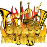 Instruments of Brass Destruction T-shirts and Gift