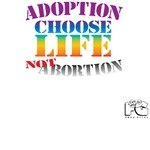 Adoption/No Abortion