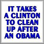 It takes a Clinton to clean up after an Obama