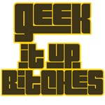Geek It Up, Bitches (brown)