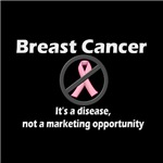 Breast Cancer - Disease, Not Marketing Opportunity