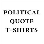 Political Quote T-shirts