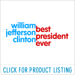 William Jefferson Clinton - Best President Ever