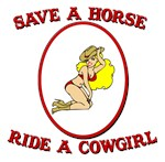 Save a Horse Ride a Cowgirl