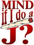 Mind If I Do a J?