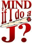 Mind If I Do a J?