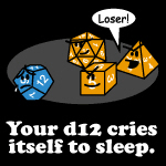 Your d12 Cries Itself to Sleep.