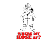Where My Hose At?