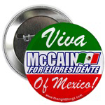 Viva McCain For Mexican President Buttons!