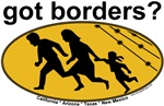 Got Borders? Anti Illegal Alien T-shirts & Gifts