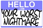 Hello I Am Your Worst Nightmare T-shirts