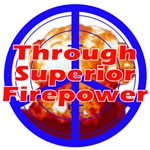Peace Through Superior Firepower T-shirts