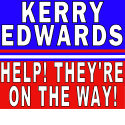 Kerry Edwards HELP They're On The Way! Ts & Gifts