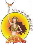 What Would Pele Do? | Spiritual Tiki T-shrits & Gifts
