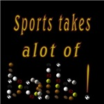 Sports takes alot of Balls!