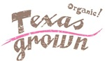 Organic! Texas Grown!
