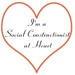I'm a Social Constructionist At Heart