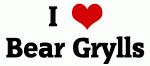 I Love Bear Grylls