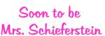 Soon to be  Mrs. Schieferstein