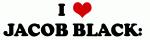 I Love JACOB BLACK: