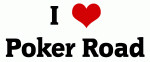 I Love Poker Road