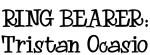 RING BEARER: Tristan Ocasio