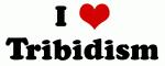 I Love Tribidism