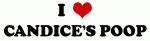 I Love CANDICE'S POOP
