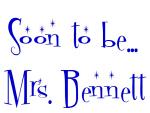Soon to be... Mrs. Bennett