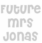 Future Mrs Jonas
