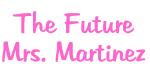 The Future Mrs. Martinez