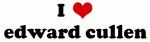 I Love edward cullen
