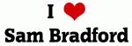 I Love Sam Bradford