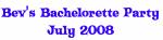 Bev's Bachelorette Party July 2008