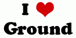 I Love Ground