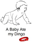 A baby ate my dingo