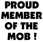 Proud  Member of the Mob