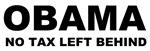Obama No Tax Left Behind