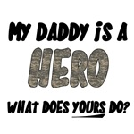 My daddy is a hero, what does yours do?