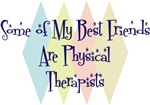 Some of My Best Friends Are Physical Therapists