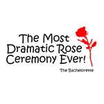 Most Dramatic Rose Ceremony