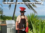 Man discovered Fire and then learned to barbecue!