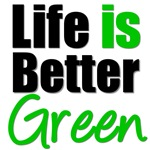 Life is Better Green T-Shirts & Gifts
